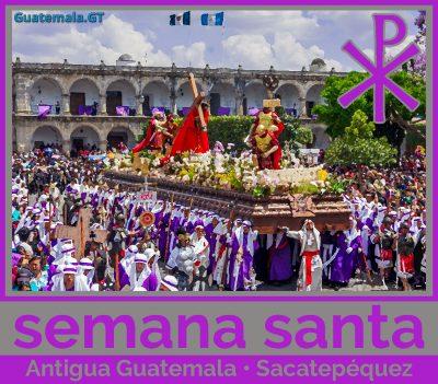 Pascua, ceremonias de semana santa en Antigua Guatemala